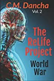 The ReLife Project World War: A Futuristic Thriller