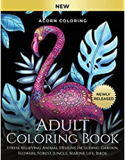 Adult Coloring Book: Stress Relieving Animal Designs Including Garden, Flowers, Forest, Jungle, Marine Life, Birds. Color Your Favourite Animals Like Lions, Elephants, Giraffes, Cats, Dogs, Horses And Many More