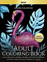 Adult Coloring Book: Stress Relieving Animal Designs Including Garden, Flowers, Forest, Jungle, Marine Life, B
