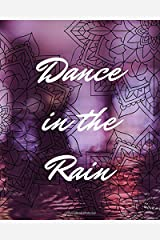 Dance in the Rain: Audacious Notebook Paperback