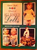 Pat Smith's Album of All Bisque Dolls: Identification and Value Guide by Patricia R. Smith (1992-12-01)