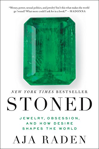 Stoned: Jewelry, Obsession, and How Desire Shapes the World by Aja Raden cover