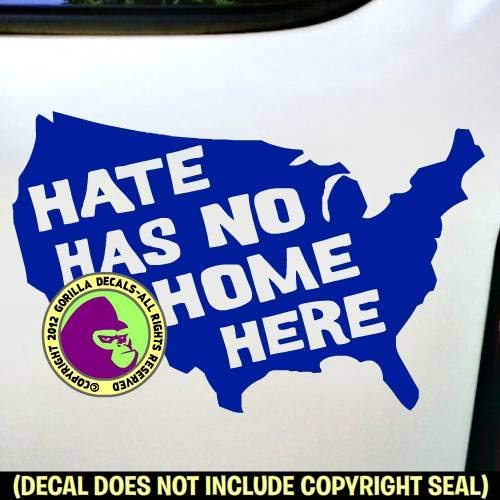 HATE HAS NO HOME HERE USA Resist Racism Vinyl Decal Sticker A