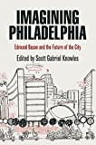 img - for Imagining Philadelphia: Edmund Bacon and the Future of the City book / textbook / text book