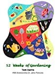 52 Weeks of Gardening, Thomas O. Harris, 1427619581