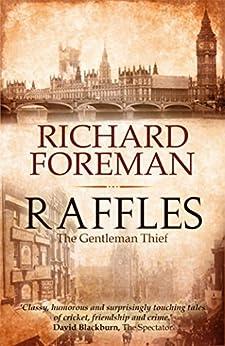 Raffles: The Gentleman Thief by [Foreman, Richard]