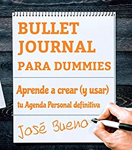Amazon.com: BULLET JOURNAL PARA DUMMIES: APRENDE A CREAR (Y ...