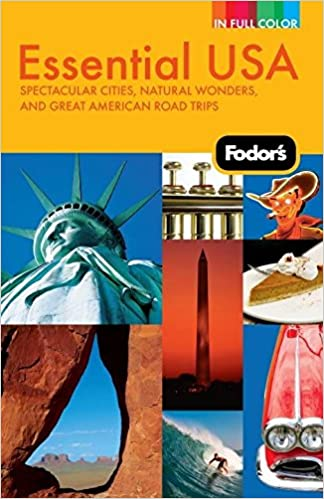 Fodor S Essential Usa Spectacular Cities Natural Wonders And Great American Road Trips Full Color Travel Guide Fodor S 9780307480583 Amazon Com Books