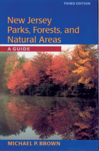 New Jersey Parks, Forests, and Natural Areas: A Guide, Third Edition PDF