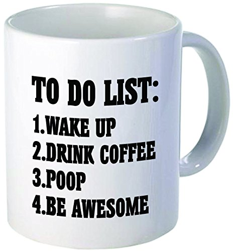 To Do List Wake Up Drink Coffee Poop Be Awesome - Funny coffee mug by Donbicentenario - 11OZ Ceramic - Best gift or souvenir. SHIPS FROM USA