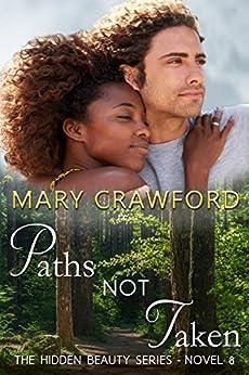 Paths Not Taken (A Hidden Beauty Novel Book 8) by [Crawford, Mary]