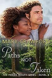 Paths Not Taken (A Hidden Beauty Novel Book 8)