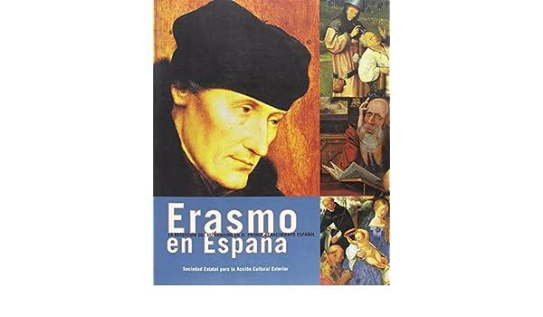 Erasmo en España : la recepción del humanismo en el primer renacimiento español: Amazon.es: Garcia, Palma Martinez-Burgos et al: Libros
