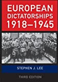 European Dictatorships, 1918-1945, Lee, Stephen J., 0415454859