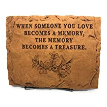 """Kay Berry When Someone You Love Becomes a Memory the Memory Becomes a Treasure; Memorial Stone 10""""x 8""""; Display Stand Included"""