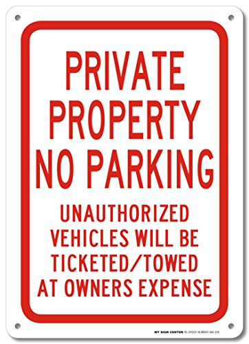 Private Property No Parking Unauthorized Vehicles Will Be Ticketed/Towed at Owner's Expense Sign - 14