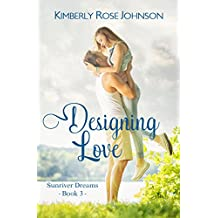 Designing Love (Sunriver Dreams Book 3)