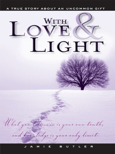 - With Love & Light: True Story About an Uncommon Gift