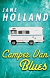 Camper Van Blues, Jane Holland, 1844717429