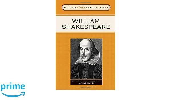 William Shakespeare (Blooms Classic Critical Views)
