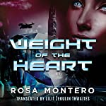 Weight of the Heart: Bruna Husky, Book 2 | Rosa Montero,Lilit Žekulin Thwaites - translator