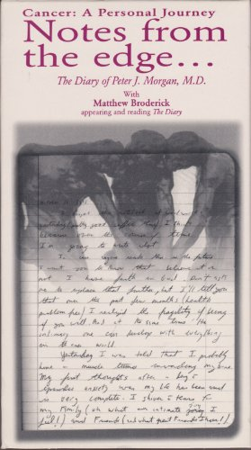 Cancer: A Personal Journey (Notes From The Edge - The Diary of Peter J. Morgan, M.D.) [With Matthew Broderick Appearing and Reading The Diary]
