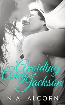 Avoiding Amy Jackson (Infamous Series Book 2) by [Alcorn, N.A.]