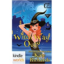 Magic and Mayhem: Witch Way Out (Kindle Worlds Novella) (Wolves and Bears and Foxes, Oh My! Book 5)