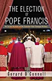 The Election of Pope Francis: An Inside Account