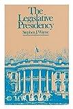 The Legislative Presidency, Wayne, Stephen J., 0060469641