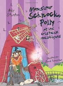 """Afficher """"Chroniques de Lipton-les-Baveux n° 3 Monsieur Schnock, Polly et les cristaux maléfiques"""""""