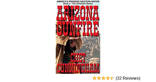 Arizona Gunfire Chisholm Book 2 Kindle Edition By Chet