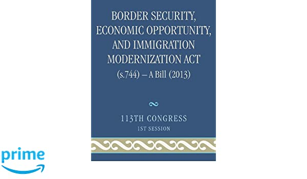 Border Security, Economic Opportunity, and Immigration