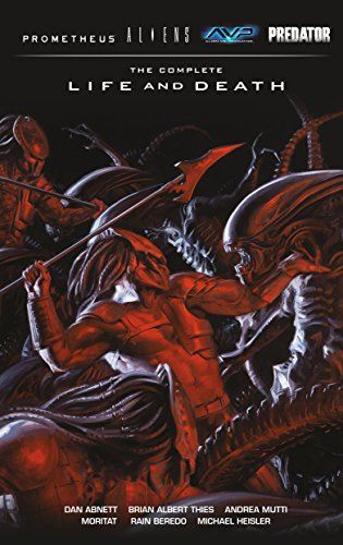 Aliens Predator Prometheus AVP: The Complete Life and Death