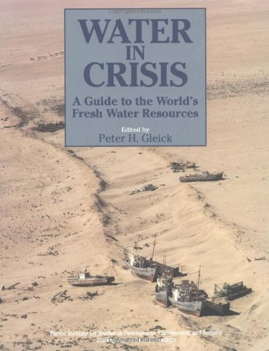 Water in Crisis: A Guide to the World's Fresh Water Resources by Oxford University Press