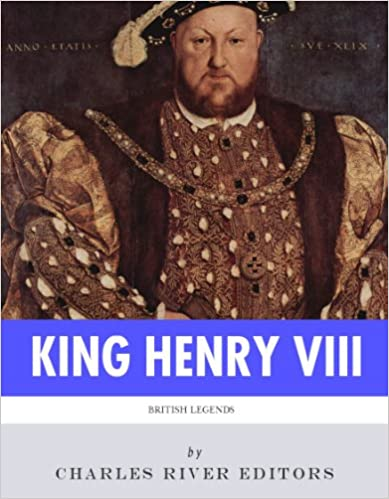 Free downloads of google books British Legends: The Life and Legacy of King Henry VIII in Norwegian PDF CHM by Charles River Editors B0088JIGEW