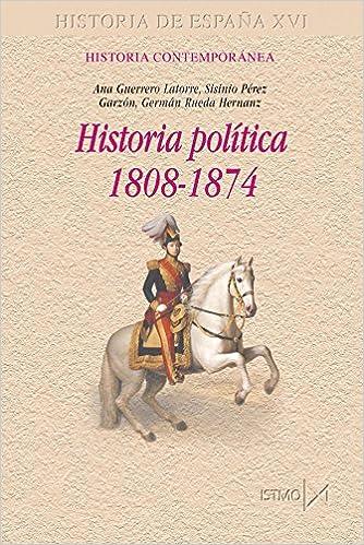 Historia política, 1808-1874: 192 (Fundamentos): Amazon.es: Guerrero Latorre, Ana, Pérez Garzón, Sisinio, Rueda Hernanz, Germán: Libros