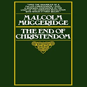 The End of Christendom Audiobook