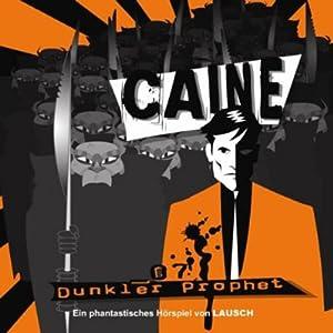 Dunkler Prophet (Caine 7) Hörspiel