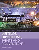 Planning and Management of Meetings, Expositions, Events and Conventions 1st Edition