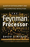 img - for The Feynman Processor: Quantum Entanglement And The Computing Revolution (Frontiers of Science (Reading, Mass.).) by Gerard J. Milburn (8-Oct-1999) Paperback book / textbook / text book