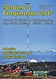 Sender & Frequenzen 2017: Jahrbuch für weltweiten Rundfunkempfang