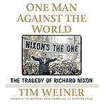 One Man Against the World: The Tragedy of Richard Nixon | Tim Weiner