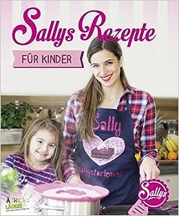 Sallys Rezepte für Kinder: Amazon.de: Sally Özcan: Bücher