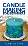 decorating with candles Candle Making for Beginners: Step by step guide to making your own candles at home: Simple and Easy!