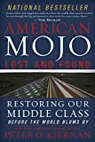 img - for American Mojo: Lost and Found: Restoring our Middle Class Before the World Blows By book / textbook / text book