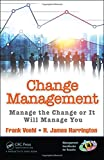 img - for Change Management: Manage the Change or It Will Manage You (Management Handbooks for Results) book / textbook / text book