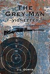The Grey Man: -Vignettes-