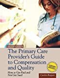 The Primary Care Provider's Guide to Compensation and Quality, Carolyn Buppert, 1449646581