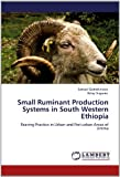 Small Ruminant Production Systems in South Western Ethiopi, Samuel Gebrekiristos and Belay Duguma, 365915198X